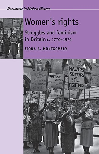 9780719069550: Women's Rights: Struggles and Feminism in Britain 1770-1970: A Documentary History (Documents in Modern History)