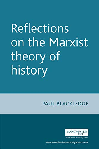 9780719069567: Reflections on the Marxist Theory of History