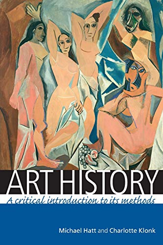 9780719069598: Art history: A critical introduction to its methods