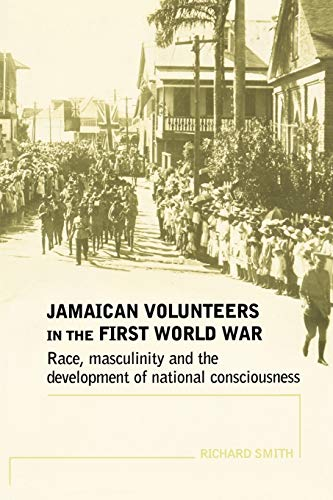 9780719069864: Jamaican volunteers in the First World War: Race, masculinity and the development of national consciousness