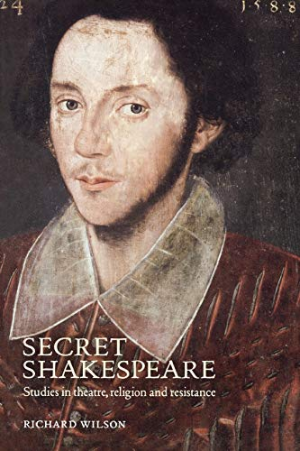 9780719070259: Secret Shakespeare: Studies in Theatre, Religion and Resistance