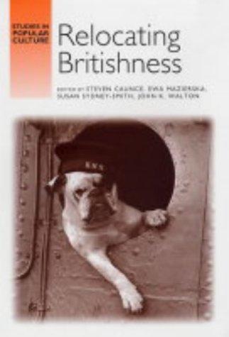 9780719070266: Relocating Britishness (Studies in Popular Culture)