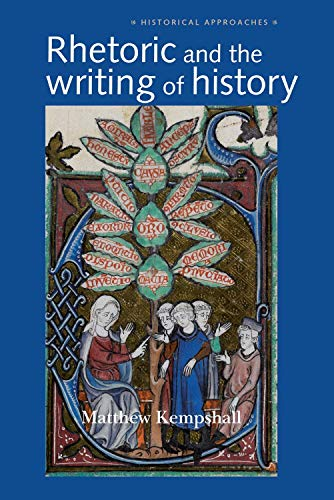 9780719070303: Rhetoric and the Writing of History, 400-1500 (Historical Approaches MUP)