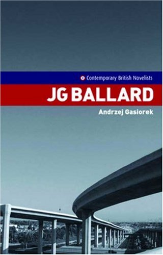 9780719070525: J.G. Ballard (Contemporary British Novelists)