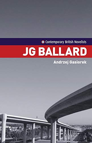 9780719070532: J. G. Ballard (Contemporary British Novelists)