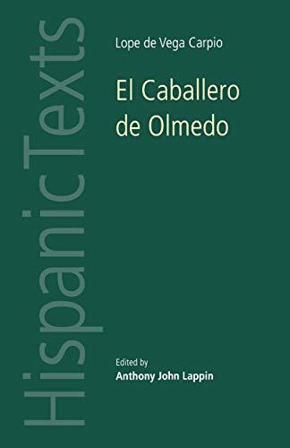 9780719070600: El Caballero de Olmedo (Hispanic Texts)