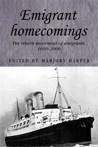 9780719070709: Emigrant Homecomings: The Return Movements of Emigrants, 1600-2000 (Studies in Imperialism)