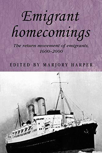 9780719070716: Emigrant homecomings: The return movement of emigrants, 1600-2000 (Studies in Imperialism MUP)