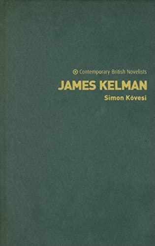 9780719070969: James Kelman (Contemporary British Novelists) (Contemporary British Novelists)