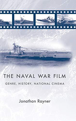 The Naval War Film: Genre, History and National Cinema: Jonathan Rayner