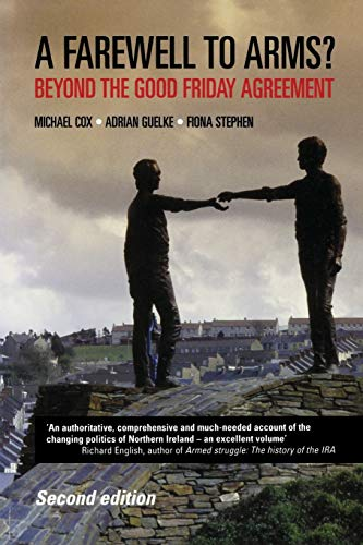 9780719071157: Farewell to Arms?: Beyond the Good Friday Agreement