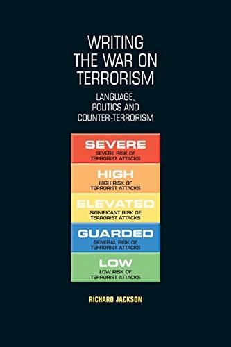 9780719071218: Writing the War on Terrorism: Language, Politics And Counter-terrorism