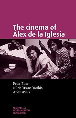 9780719071379: The Cinema of Alex de la Iglesia