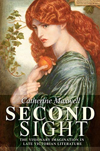 9780719071454: Second Sight: The visionary imagination in late Victorian literature