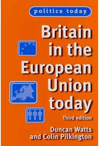 9780719071799: Britain in the European Union Today: Third edition (Politics Today MUP)