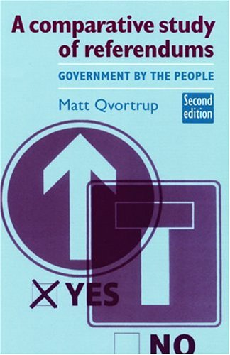 9780719071805: A Comparative Study of Referendums: Government by the People, Second Edition