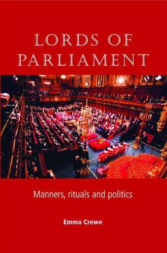 9780719072062: Lords of Parliament: Manners, Rituals and Politics