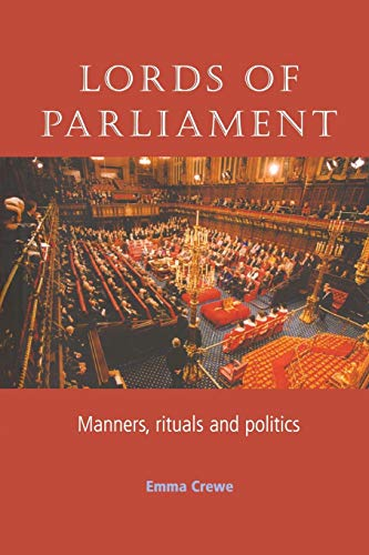 9780719072079: Lords of parliament: Manners, rituals and politics
