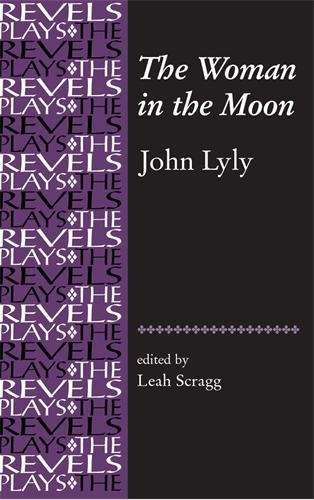 9780719072444: The Woman in the Moon (The Revels Plays)