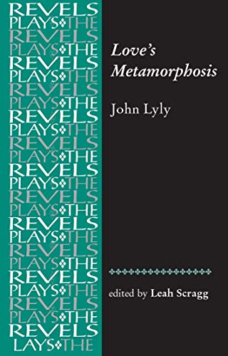 9780719072468: Love's metamorphosis (Revels Plays) (The Revels Plays)