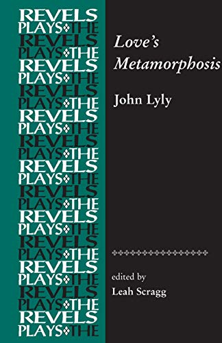 9780719072475: Love's Metamorphosis: John Lyly (The Revels Plays)