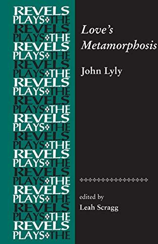 9780719072475: Love's Metamorphosis (The Revels Plays)