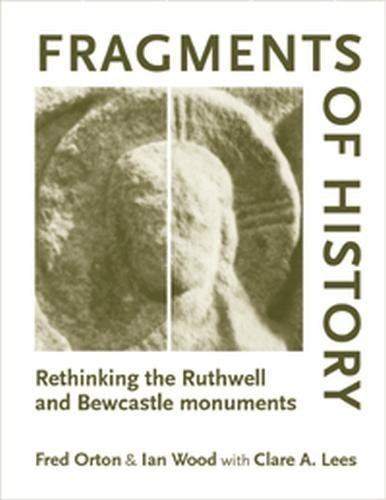 9780719072567: Fragments of history: Rethinking the Ruthwell and Bewcastle monuments