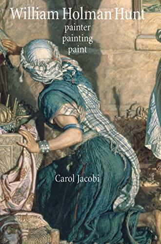 9780719072888: William Holman Hunt: Painter, Painting, Paint