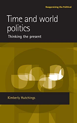 Time and World Politics: Hutchings, Kimberly