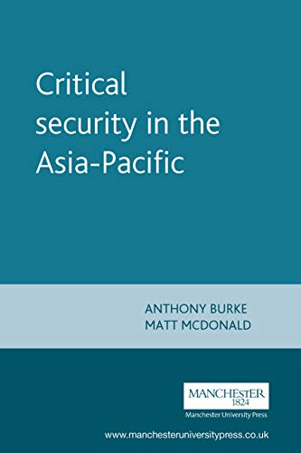 9780719073045: Critical security in the Asia-Pacific (New Approaches to Conflict Analysis MUP)