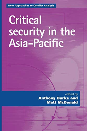 9780719073052: Critical security in the Asia-Pacific (New Approaches to Conflict Analysis MUP)