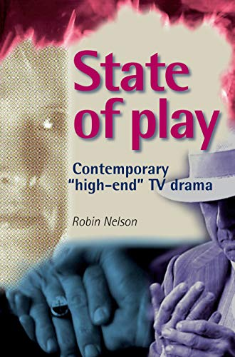 9780719073113: State of Play: Contemporary 'High-End' Tv Drama