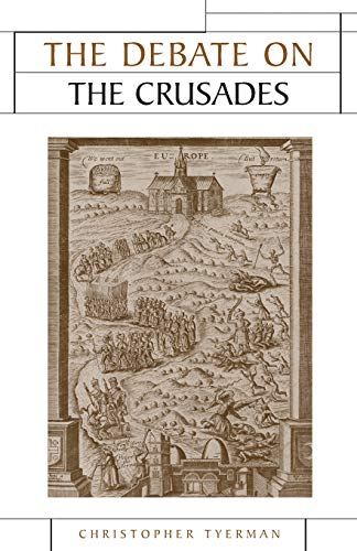 9780719073212: The Debate on the Crusades, 1099-2010 (Issues in Historiography)
