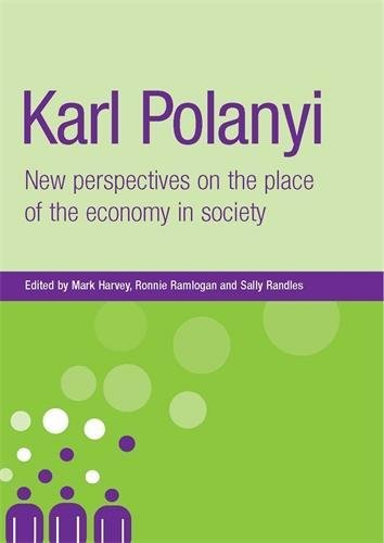 9780719073328: Karl Polanyi: New perspectives on the place of the economy in society (New Dynamics of Innovation and Comp)