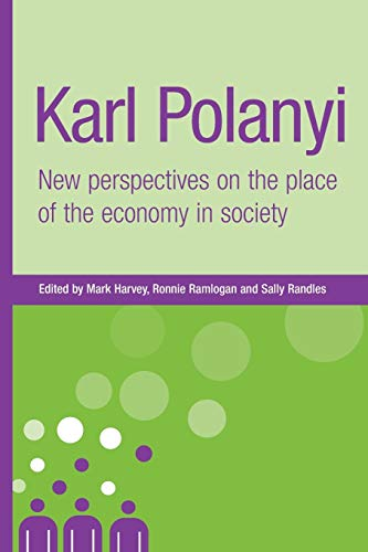 9780719073335: Karl Polanyi: New perspectives on the place of the economy in society (New Dynamics of Innovation and Competition MUP)