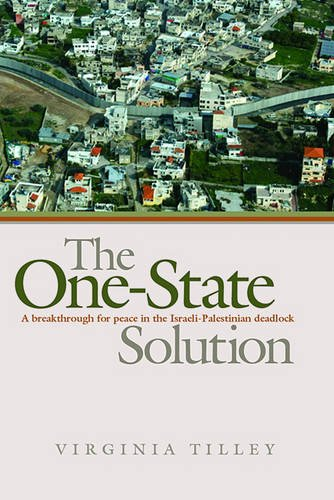 9780719073366: The One-state Solution: A Breakthrough for Peace in the Israeli-Palestinian Deadlock (New Approaches to Conflict Analysis)