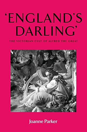 9780719073564: Englands darling: The Victorian cult of Alfred the Great