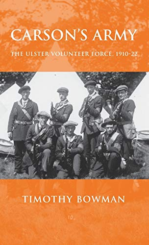 9780719073717: Carsons army: The Ulster Volunteer Force, 1910-22