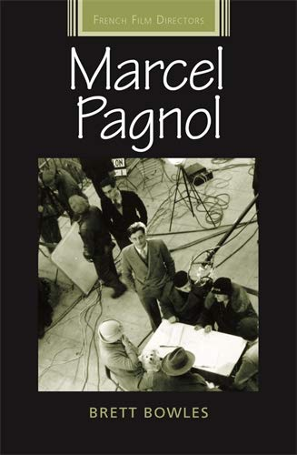 9780719073816: Marcel Pagnol (French Film Directors) (French Film Directors Series)
