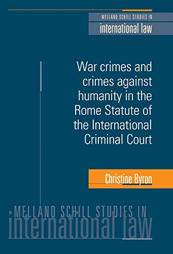 9780719073892: War Crimes and Crimes Against Humanity in the Rome Statute of the International Criminal Court (Melland Schill Studies in International Law)