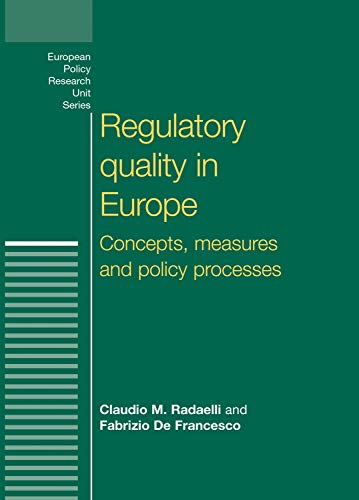 9780719074042: Regulatory Quality in Europe: Concepts, Measures and Policy Processes