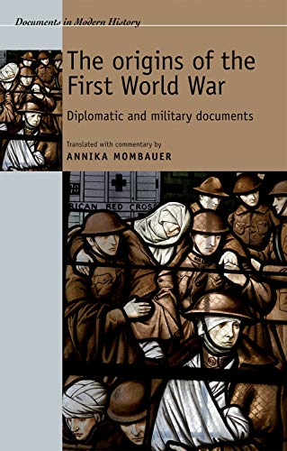 9780719074202: The origins of the First World War: Diplomatic and military documents (Documents in Modern History MUP)
