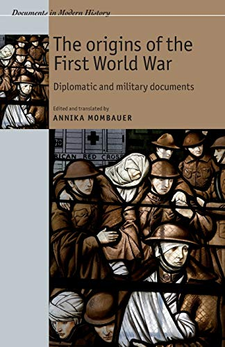 9780719074219: The origins of the First World War: Diplomatic and military documents (Documents in Modern History MUP)