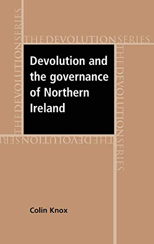 9780719074363: Devolution and the Governance of Northern Ireland