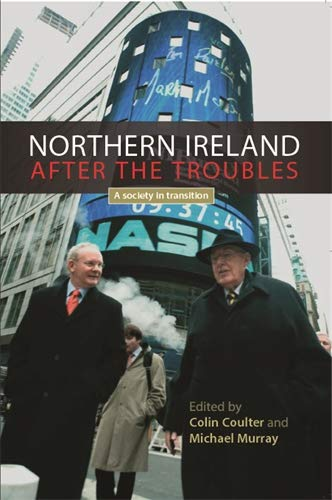 9780719074400: Northern Ireland After the Troubles?: A Society in Transition
