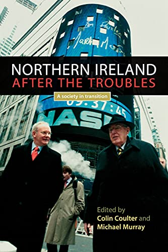 9780719074417: Northern Ireland After the Troubles?: A Society in Transition
