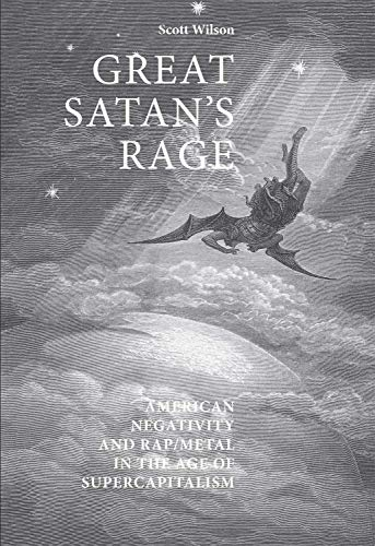 9780719074639: Great Satan's Rage: American Negativity and Rap/Metal in the Age of Supercapitalism