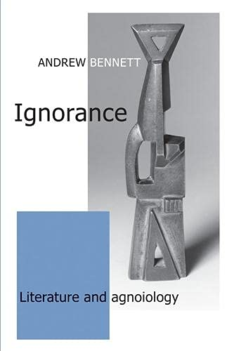 9780719074875: Ignorance: Literature and Agnoiology: Literature and Agniology