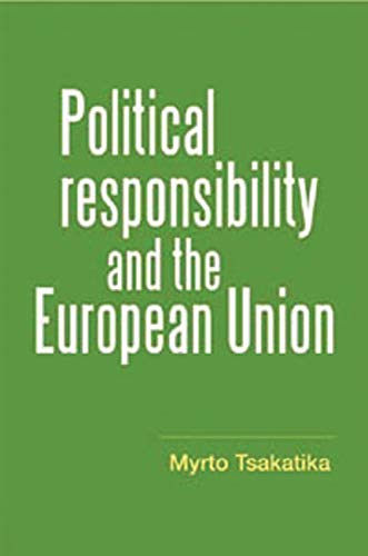 Political Responsibility and the European Union (Hardback): Myrto Tsajatika