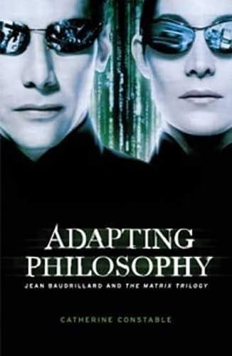 "9780719075315: Adapting Philosophy: Jean Baudrillard and ""The Matrix Trilogy"""